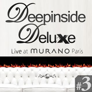 DEEPINSIDE DELUXE @ MURANO Paris (March 2011) Part.3