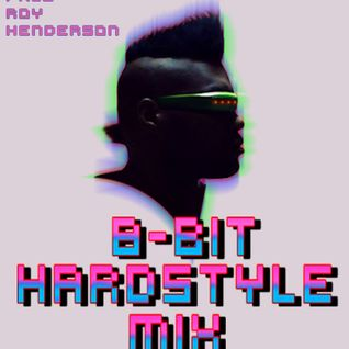 8 - Bit Hard Style Mix Vol. 1