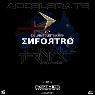 ACCELERATE #047 Guest Mix With Enfortro