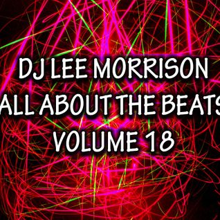 DJ Lee Morrison - All About The Beats - Volume 18