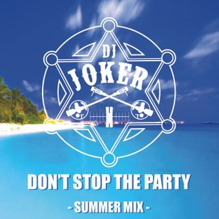 DJ Joker - Don't Stop The Party (Summer Mix)