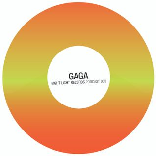 Gaga - Night Light Records Podcast 008