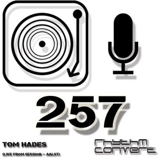 Techno Music | Tom Hades in the Rhythm Convert(ed) Podcast 257 (Live from Sessions - Aalst)