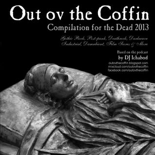 Out ov the Coffin: September 13th, 2013 [Compilation for the Dead 2013]
