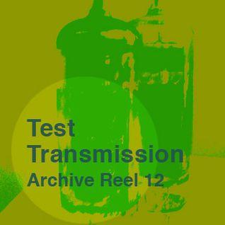 Test Transmission Archive Reel 12
