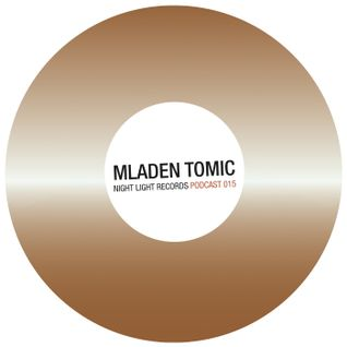 Mladen Tomic - Night Light Records Podcast 015
