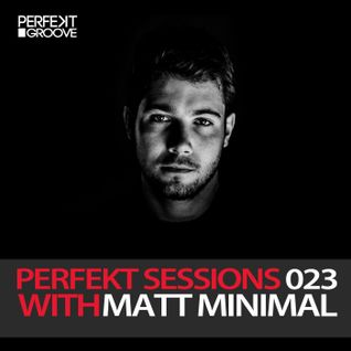 Perfekt Sessions Live 023 With Matt Minimal