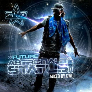 Future - Astronaut Status (Mixed by CWD)