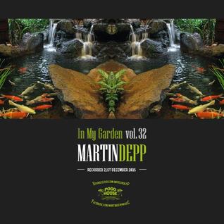 Martin Depp - In My Garden Vol 32 @ 21-12-2015