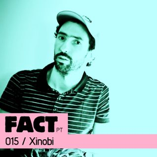 FACT PT Mix 015: Xinobi