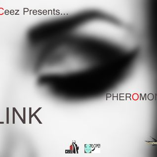 """DJ Ceez Presents...Pheromone...Blink"""