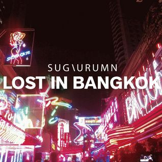 2015-02-25 SUGIURUMN / Lost In Bangkok