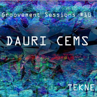 Groovement Session #10 Featuring: Dauri Cems (Paul Ciuk)