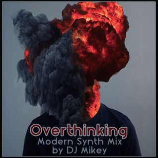 Overthinking | Modern Synth | DJ Mikey