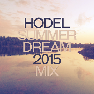 Hodel - Summer Dream 2015 Mix