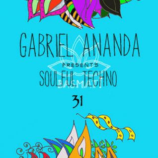 Gabriel Ananda Presents Soulful Techno 31