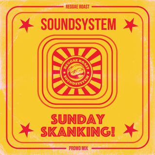 Reggae Roast Soundsystem: Sunday Skanking Mix!
