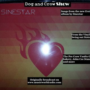 Dog and Crow show (28th January) Sinestar album, Evolve, Swings Out Sister, Greta's Bakery on More