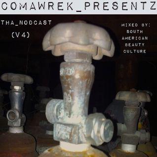 cOmaWrek_Presentz:tha_nOdcast (v4) mixed by:SouthAmericanBeautyCulture