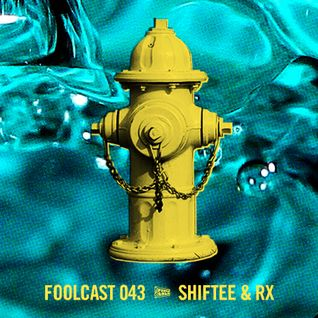 "FOOLCAST 043 - SHIFTEE & RX ""FIRE HYDRANT POOL PARTY"""