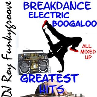 DJ Roy Funkygroove Breakdance Electric boogaloo Mega hitmix