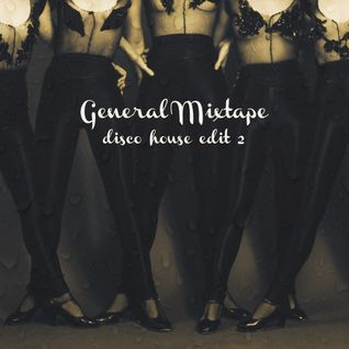 General Mixtape (Disco House Edit Vol. 2)