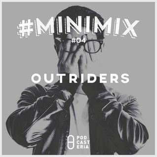 #Minimix No. 04 - Outriders: Mixtape con mezcla de electrónica, pop y EDM