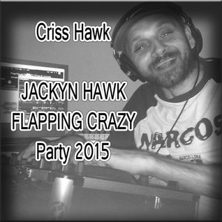JACKYN HAWK - FLAPPING CRAZY Party 2015