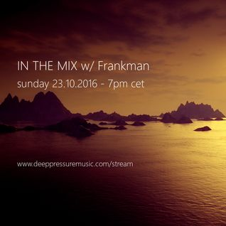 In The Mix w/ Frankman 2016/10/23