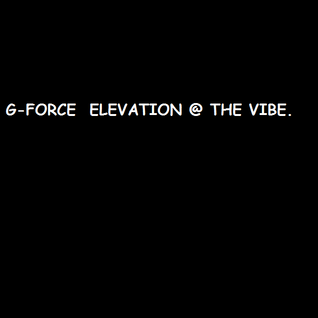 G-FORCE / ELEVATION PART 2