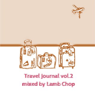 Travel Journal vol.2 mixed by Lamb Chop