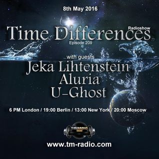 Aluria - Guest Mix - Time Differences 209 (8th May 2016) on TM-Radio