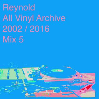 All Vinyl Archives 2002-2016 - MIX 5
