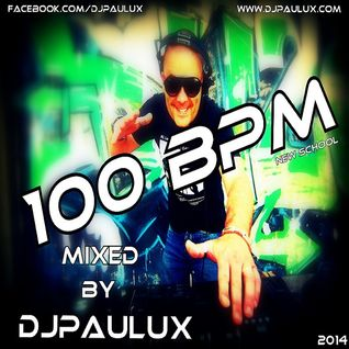100 BPM Mixed by Paulux