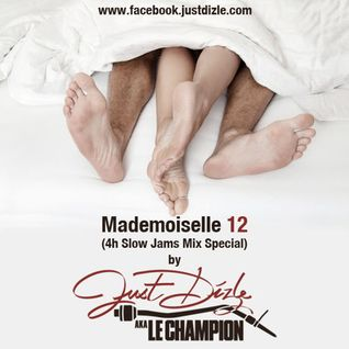 @justdizle - Mademoiselle 12 (4h Slow Jam Mix Special)