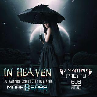 DJ Vampire & Pretty Boy Acid B2B - In Heaven Episode 3