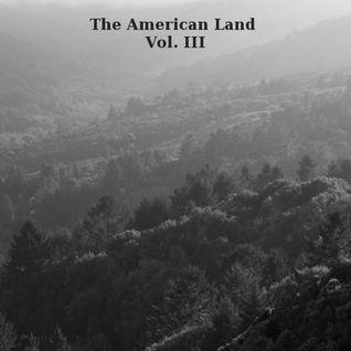 The American Land Vol. III