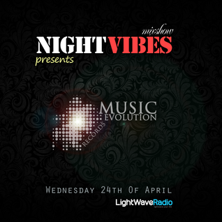NIGHT VIBES Mix Show, 24.04 - MUSIC EVOLUTION RECORDS