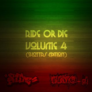 Ride Or Die Volume 4 (Shottas Edition)
