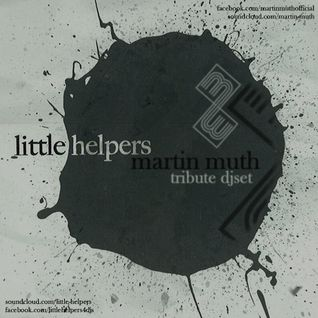 Martin Muth - Little Helpers Tribute djSet