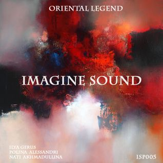 Imagine Sound - Oriental Legend (Podcast 005)