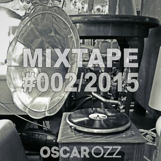 Mixcloud #002 / 2015 by Oscar OZZ