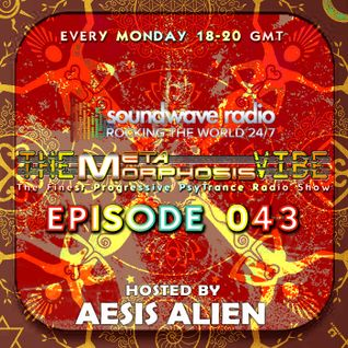 THE METAMORPHOSIS VIBE HOSTED BY AESIS ALIEN - EPISODE 043