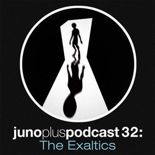 Juno Plus Podcast 32 - The Exaltics