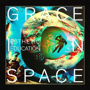 Grace In Space - Esthetic Education (Podcast 16.06.2015)