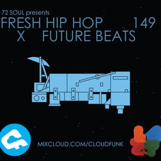 72 Soul presents : FRESH HIP HOP X FUTURE BEATS 149