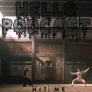 HELLO PODCAST 019 // Hit Me