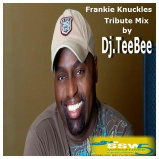 Frankie Knuckles tribute mix by Dj.TeeBee April 2015