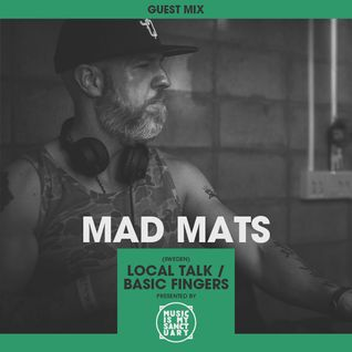 MIMS Guest Mix: MAD MATS (Local Talk / Basic Fingers, Sweden)