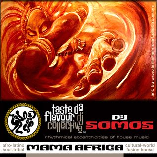 DJ SOMOS : Mama Africa : Mix Session Volume 4 : Taste Da Flavour DJ Collective : UnRitMoVida